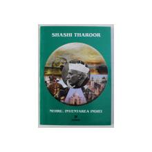 NEHRU - INVENTAREA INDIEI de SHASHI THAROOR , 2004