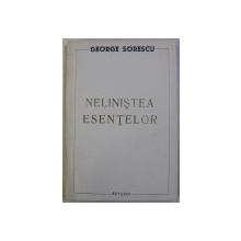 NELINISTEA ESENTELOR de GEORGE SORESCU , 1996 , DEDICATIE*