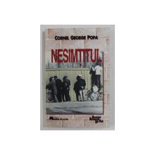 NESIMTITUL DE CORNEL GEORGE POPA , 1997 , *DEDICATIE