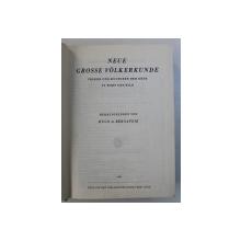 NEUE GROSSE VOLKERKUNDE - VOLKER UND KULTUREN DER ERDE IN WORT UND BILD , herausgegeben von HUGO A. BERNATZIK , 1968