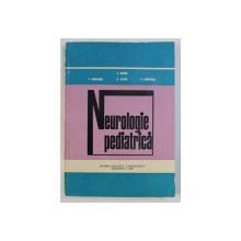NEUROLOGIE PEDIATRICA - BAZELE DIAGNOSTICULUI NEUROLOGIC  de A . MARES ...A . CAMPEANU , 1976
