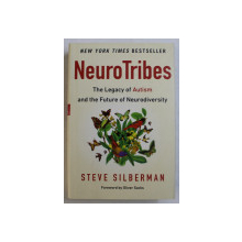NEUROTRIBES , THE LEGACY OF AUTISM AND THE FUTURE OF NEURODIVERSITY by STEVE SILBERMAN , 2015