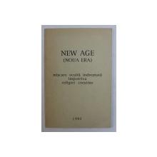 NEW AGE ( NOUA ERA ) - MISCARE OCULTA IMPOTRIVA RELIGEI CRESTINE , 1993