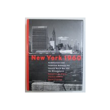NEW YORK 1960 - ARCHITECTURE AND URBANISM BETWEEN THE SECOND WAR AND THE BICENTENNIAL by  ROBERT A . M. STERN ...DAVID FISHMAN , 1995