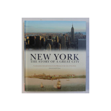 NEW YORK - THE STORY OF A GREAT CITY by SARAH M. HENRY , 2014
