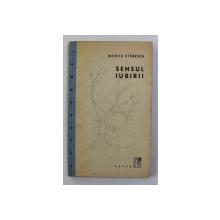 NICHITA STANESCU - SENSUL IUBIRII - versuri de NICHITA STANESCU , grafica de VAL MUNTEANU , 1960 , EDITIE  PRINCEPS * , DEBUTUL POETULUI *