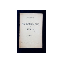 NICI INTR-UN CHIP CU RUSIA de RADU ROSETTI - BUCURESTI, 1914