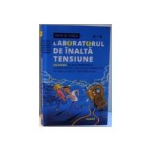 NICK SI TESLA IN LABORATORUL DE INALTA TENSIUNE , ILUSTRATII DE SCOTT GARRETT , 2016