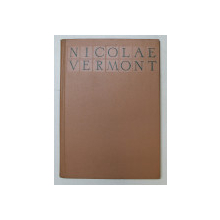 NICOLAE VERMONT de AMELIA PAVEL SI RADU IONESCU  1958,