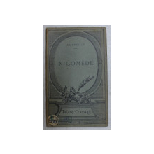 NICOMEDE   - tragedie par CORNEILLE , 1923