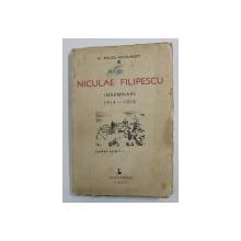 NICULAE FILIPESCU - INSEMNARI 1914 - 1916 de N. POLIZU - MICSUNESTI , 1936 , EXEMPLAR SEMNAT *