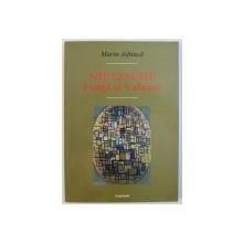 NIETZSHE  - FIINTA SI VALOARE de MARIN AIFTINICA , 2003