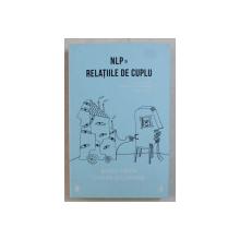 NLP SI RELATIILE DE CUPLU de ROBIN PRIOR si JOSEPH O ' CONNOR , 2014