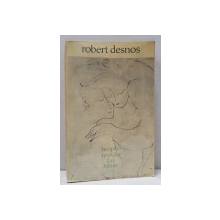NOAPTEA NOPTILOR FARA IUBIRE  de ROBERT DESNOS - BUCURESTI , 1969 *DEDICATIE