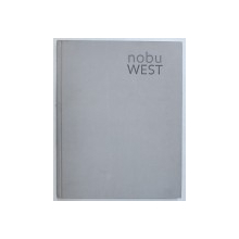 NOBU WEST by NOBU MATSUHISA and MARK EDWARDS , 2008 , DEDICATIE*