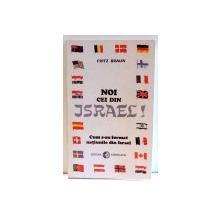 NOI CEI DIN ISRAEL de FRITZ BRAUN , 1996