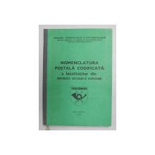 NOMENCLATURA POSTALA CODIFICATA A LOCALITATILOR DIN REPUBLICA SOCIALISTA ROMANIA , 1983