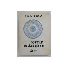 NOPTILE BELLETRISTE , POEZII de ILEANA ROMAN , 1996 , DEDICATIE *