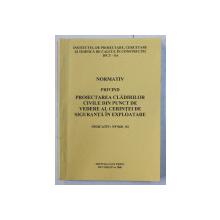 NORMATIV PRIVIND PROIECTAREA CLADIRILOR CIVILE DIN PUNCT DE VEDERE AL CERINTEI DE SIGURANTA IN EXPLOATARE , INDICTAIV - NP 068 - 02 , APARUT 2006