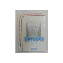 NORMATIVE PRIVIND PROIECTAREA SI EXECUTAREA LUCRARILOR DE BETON , BETON ARMAT SI BETON PRECOMPRIMAT , VOLUMUL II , BETOANE , 2010