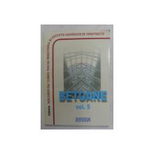 NORMATIVE PRIVIND PROIECTAREA SI EXECUTAREA LUCRARILOR DE BETON , BETON ARMAT SI BETON PRECOMPRIMAT , VOLUMUL V , BETOANE , 2010