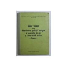 NORME TEHNICE PRIVIND DETERMINAREA PURITATII BIOLOGICE A SEMINTELOR DE SOI SI MATERIALULUI SADITOR - LEGUME , 1974