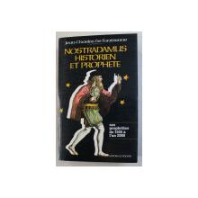 NOSTRADAMUS , HISTORIEN ET PROPHETE - LES PROPHETIES DE 1555 A L' AN 2000 par JEAN CHARLES DE FONTBRUNE , 1980