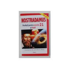 NOSTRADAMUS - PROFETII PENTRU SECOLUL 21 SI DUPA , comentat de JENNIFER K. RHEA , 2021