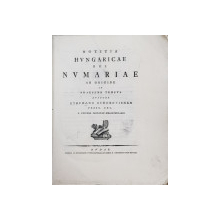 NOTITIA HUNGARICAE REI NVMARIAE AB ORIGINE AD PRAESENS TEMPVS , avtore STEPHANO SCHOENVISNER , 1801