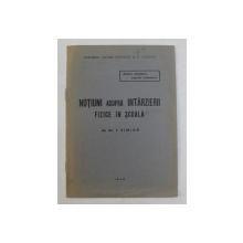 NOTIUNI ASUPRA INTARZIERII FIZICE IN SCOALA de DR. I. SIMIAN , 1943 , PREZINTA SUBLINIERI CU CREION COLORAT *