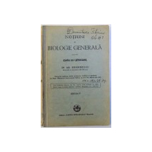 NOTIUNI DE BIOLOGIE GENERALA PENTRU CLASA VII -A SECUNDARA de AR. GRADINESCU , EDITIA I - A , 1929
