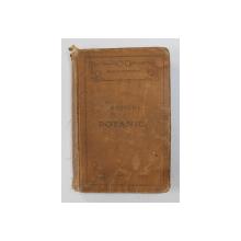 NOTIUNI DE BOTANICA PENTRU CLASA VI -A SECUNDARA de SCARLAT S. DEMETRESCU , 1914 , PREZINTA URME DE UZURA , PREZINTA PETE SI SUBLINIERI CU CREIONUL * , LEGATURA  ORIGINALA DE EDITURA