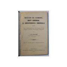 NOTIUNI DE COMERT , DREPT COMERCIAL SI CORESPONDENTA COMERCIALA PENTRU UZUL COMERCIANTILOR , FUNCTIONARILOR DIN COMERT SI ELEVILOR SCOALELOR COMERCIALE de V. M. IOACHIM ,  1923