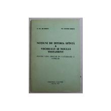 NOTIUNI DE ISTORIA SFANTA A VECHIULUI SI NOULUI TESTAMENT - PENTRU UZUL ORELOR DE CATEHIZARE A COPIILOR de ENE BRANISTE si ECATERINA BRANISTE , 1991