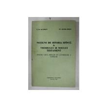 NOTIUNI DE ISTORIA SFANTA A VECHIULUI SI NOULUI TESTAMENT PENTRU UZUL ORELOR DE CATEHIZARE A COPIILOR de ENE BRANISTE si ECATERINA BRANISTE , 1991