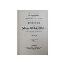 NOTIUNI DE PEDAGOGIE , DIDACTICA SI METODICA  - SCHITA UNUI VOLUM DE LOGICA SI PSIHOLOGIE de ANA CONTA - KERNBACH /  METODICA LIMBII ROMANESCI de A . LUPU  - ANTONESCU si M. NICOLESCU , EDITIA I , COLEGAT DE DOUA CARTI * , 1898 - 1921