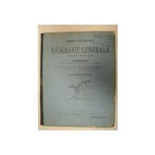 NOTIUNI ELEMENTARE DE GEOGRAFIE GENERALA-TEXT ATLAS- BUC. 1895