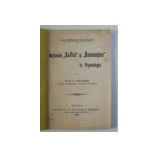 NOTIUNILE ' SUFLET ' SI  ' DUMNEDEU ' IN PHYSIOLOGIE de Dr. N.C. PAULESCU , 1905
