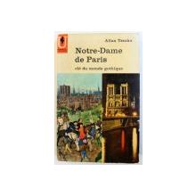 NOTRE - DAME DE PARIS , CLE DU MONDE GOTHIQUE par ALLAN TEMKO , 1957