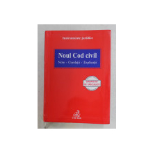 NOU COD CIVIL  - NOTE , CORELATII , EXPLICATII , 2011