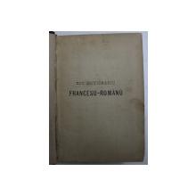 NOU DICTIONARIU FRANCESU - ROMANU SI ROMANU - FRANCESU - PARTEA FRANCESA de G . M . ANTONESCU , EDITIE DE SFARSIT DE SECOL XIX