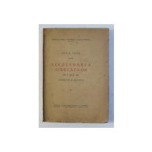 NOUA LEGE PENTRU ACCELERAREA JUDECATILOR DIN 11 IULIE 1929 , COMENTATA SI ADNOTATA de ADRIAN N . POPA si VIRGILIU K . CONSTANTINESCU, 1929