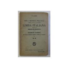 NOUA METODA PRACTICA PENTRU A INVATA CU INLESNIRE LIMBA ITALIANA URMATA DE NOTIUNI DE GRAMATAICA SI DE VOCABULAR ALFABETIC de F. AHN , EDITIE INTERBELICA