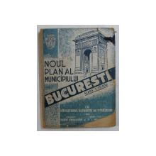 NOUL PLAN AL MUNICIPIULUI BUCURESTI  - CU INDICATORUL ALFABETIC AL STRAZILOR de COLONEL ULISSE SIMBOTEANU si CARTOGRAF M.D. MOLDOVEANU , 1940 , LIPSA PLAN *