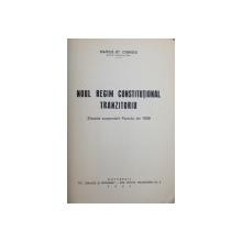NOUL REGIM CONSTITUTIONAL TRANZITORIU  - EFECTELE SUSPENDARII PACTULUI DIN 1938 de MARIUS ST. CISMIGIU , 1941, DEDICATIE*