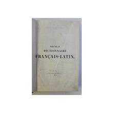 NOUVEAU DICTIONNAIRE FRANCAIS - LATIN par M . ALFRED DE WAILLY , 1849