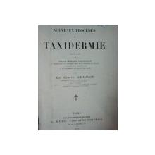 NOUVEAUX PROCEDES DE TAXIDERMIE  par LE COMTE ALLEON, PARIS 1898