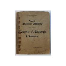 NOUVELLE ANATOMIE ARTISTIQUE I : COURS PRATIQUE - ELEMENTS D ' ANATOMIE -  L ' HOMME par PAUL RICHER , 1937 , PREZINTA HALOURI DE APA
