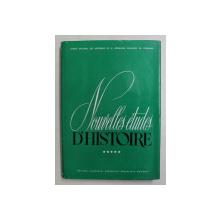 NOUVELLES ETUDES D 'HISTOIRE , TOME V , 1975 , TEXT IN LIMBA FRANCEZA