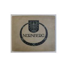 NURNBERG - EIN RINDGANG IN BILDERN , ALBUM ILUSTRAT CU TEXTE IN GERMANA , FRANCEZA , ENGLEZA , EDITIE INTERBELICA